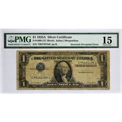 Fr. 1608. 1935A $1 Silver Certificate. PMG Choice Fine 15. Inverted Overprint Error.