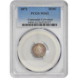 1872 H10C MS62 PCGS