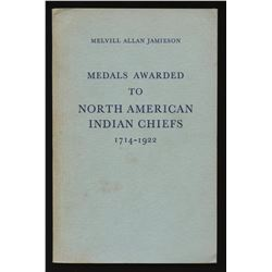 Medals Awarded to North American Indian Chiefs 1714-1922 by Melvill Allan Jamieson