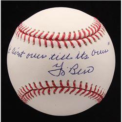 """Yogi Berra Signed OML Baseball Inscribed """"It Ain't Over Till It's Over"""" (PSA COA)"""