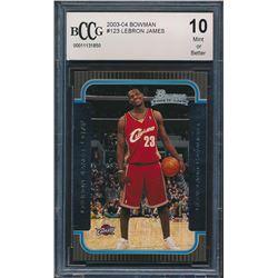 2003-04 Bowman #123 LeBron James RC (BCCG 10)