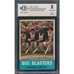 1963 Topps #18 Buc Blasters / Smoky Burgess / Dick Stuart / Bob Clemente / Bob Skinner (BCCG 8)