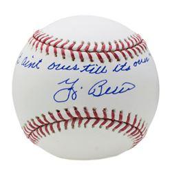 """Yogi Berra Signed OML Baseball Inscribed """"It Ain't Over Till It's Over"""" (LTD COA)"""