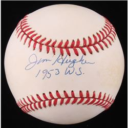 "Jim Hughes Signed ONL Baseball Inscribed ""1953 W.S."" (Beckett COA)"