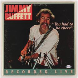 """Jimmy Buffett Signed """"You Had To Be There"""" Vinyl Record Album Cover (PSA COA)"""