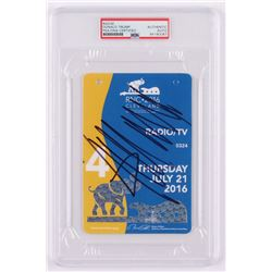 Donald Trump Signed 2016 Republican National Convention Ticket (PSA Encapsulated)
