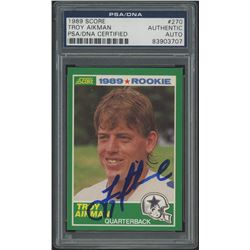Troy Aikman Signed 1989 Score #270 RC (PSA Encapsulated)