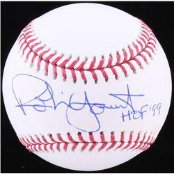"Robin Yount Signed OML Baseball Inscribed ""HOF '99"" (JSA COA)"