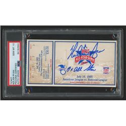 "Nolan Ryan Signed Authentic 1985 All-Star Game Ticket Inscribed ""8x All-Star"" (PSA Encapsulated)"