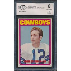 Roger Staubach 1972 Topps #200 RC (BCCG 8)