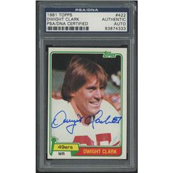 Dwight Clark Signed 1981 Topps #422 RC (PSA Encapsulated)
