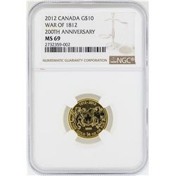 2012 Canada $10 War of 1812 200th Anniversary Gold Coin NGC MS69