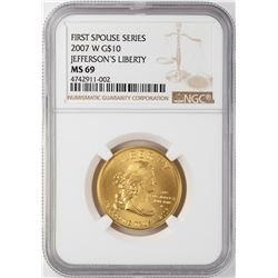 2007-W $10 First Spouses Jefferson's Liberty Commemorative Gold Coin NGC MS69