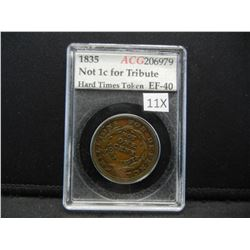 1835 Hard Times Token.  Not One Cent For Tribute.  Slabbed.  Scarce.