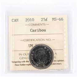 "2010 - 25 cents [Caribou]. ""MS-66[ICCS Certified : UM-830]"""