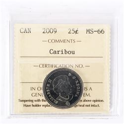 "2009 - 25 cents [Caribou]. ""MS-66[ICCS Certified : XZQ-541]"""