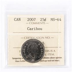 "2007 - 25 cents [Caribou]. ""MS-64[ICCS Certified : XMC-525]"""