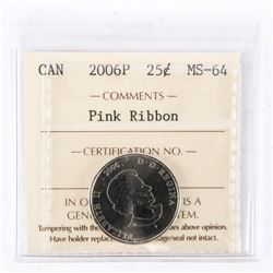 "2006 - P - 25 cents [Pink Ribbon - Colorized]. ""MS-64[ICCS Certified]"""