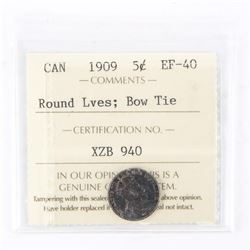 "1909 - 5 Cents [Maple / Round Leaves; Bow Tie]. ""EF-40[ICCS Certified :XZB-940]"""