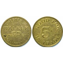 Chester W. Walker, Hamilton City, Cal. Token  (111426)