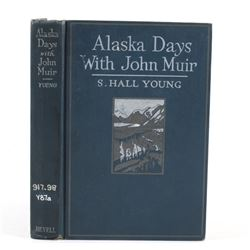 Alaska Days With John Muir By Young First Edition