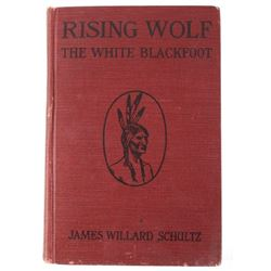 Rising Wolf the White Blackfoot by James W Schultz