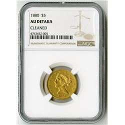 U.S. $5 Liberty Gold. 1880 Liberty Head Half Eagle. AU Details, Cleaned (NGC).