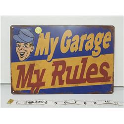"""My garage, my rules reproduction sign 11.5 X 8"""""""