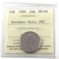 25-cents 1999 November Mule ICCS Certified MS-66 NBU (missing the word '25 Cents' on coin)