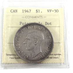 1947 Canada Silver $1 Pointed 7, Dot ICCS Certified VF-30