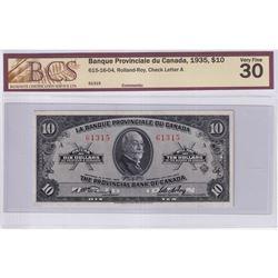 1935 $10 615-16-04, Banque Provinciale du Canada, Rolland-Roy, Check Letter A, S/N: 61315, BCS Certi