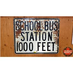 "Metal Road Sign ""School Bus Station 1000 Feet"" (24"" x 30"")"
