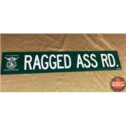 "Double Sided Tin Sign ""Ragged Ass Rd."" (6"" x 31-1/2"")"