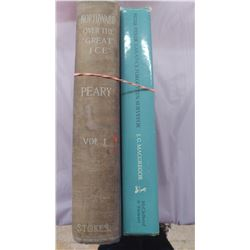 LOT OF TWO BOOKS - NORTHWARD OVER THE GREAT ICE, CANADA'S FORGOTTEN SURVEYOR
