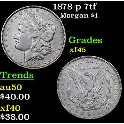 1878-p 7tf Morgan Dollar $1 Grades xf+