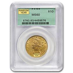 $10 Liberty Gold Eagle MS-60 PCGS/NGC (Random)
