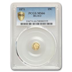 1871 Liberty Round 25 Cent Gold MS-66 PCGS (BG-813)