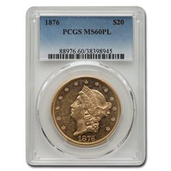 1876 $20 Liberty Gold Double Eagle MS-60 PCGS (PL)