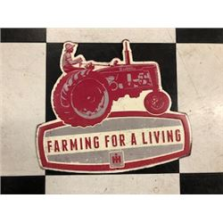 NO RESERVE VINTAGE FARMING FOR A LIVING INTERNATIONAL HARVESTER SIGN