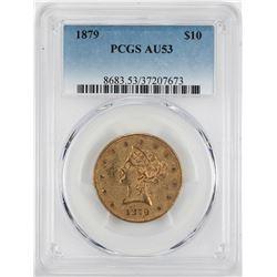 1879 $10 Liberty Head Eagle Gold Coin PCGS AU53
