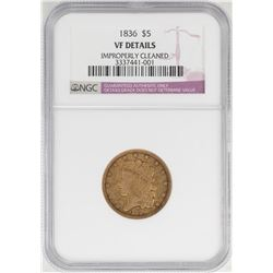 1836 $5 Classic Liberty Head Half Eagle Gold Coin NGC VF Details