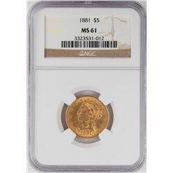 1881 $5 Liberty Head Half Eagle Gold Coin NGC MS61