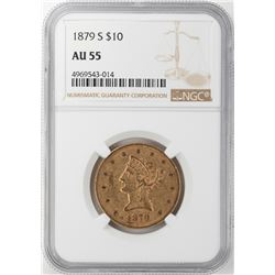 1879-S $10 Liberty Head Eagle Gold Coin NGC AU55