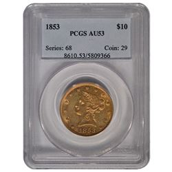 1853 $10 Liberty Head Eagle Gold Coin PCGS AU53