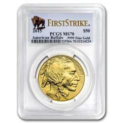 2015 1 oz Gold Buffalo MS-70 PCGS (FirstStrike®)