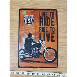TIN SIGN 'LIVE TO RIDE, RIDE TO LIVE'