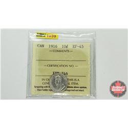Canada Ten Cent 1916 (ICCS Cert EF-45)