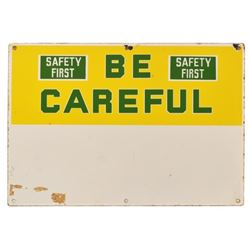 Safety First Be Careful Porcelain Sign
