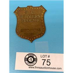 Vintage BC Drivers Examiner Badge
