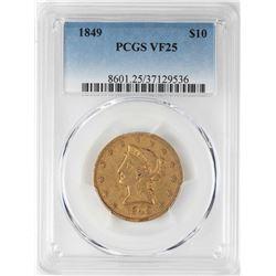 1849 $10 Liberty Head Eagle Gold Coin PCGS VF25